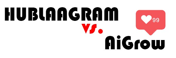 Hublaagram vs. AiGrow – which app is best for free Instagram followers?